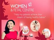 Dr Ann Tan- Gynaecologist & Obstetrician at Women & Fetal Centre in Si