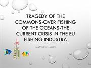 Tragedy of the commons-Over fishing of the oceans-the