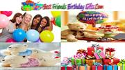 Best Friend Birthday Gift | Ideas Choose the Right Gift For a Friend!