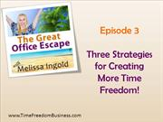 Time Freedom Business: 3 Strategies for Creating Freedom