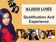 Alison Lowe - Qualification and Experience