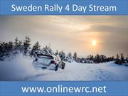 watch wrc Sweden Rally 4 Day 8 Feb 2014 Live Stream Here