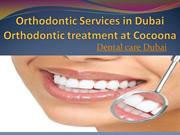 Orthodontic Services in Dubai Orthodontic treatment at Cocoona