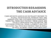 INTRODUCTION REGARDING THE CASH ADVANCE