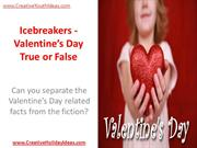 Icebreakers - Valentine's Day True or False