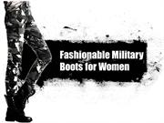 Fashionable Military Boots for Women