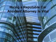 Hiring a Reputable Car Accident Attorney Is Vital
