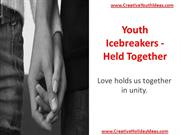 Youth Icebreakers - Held Together