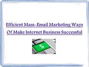Efficient Mass-Email Marketing Ways Of Make Internet Business Successf
