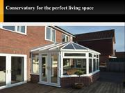 Choose a perfect home conservatory