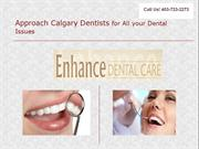 Approach Calgary Dentists for All your Dental Issues