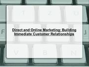 Direct and Online Marketing Building Immediate Customer Relationships