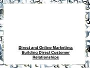 Direct and Online Marketing  Building Direct Customer Relationships