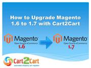 How to Upgrade Magento 1.6 to 1.7 with Cart2Cart