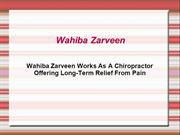 Wahiba Zarveen Works As A Chiropractor Offering Long-Term Relief From
