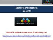Global Fuel Additives Market worth $6.4 Billion by 2017