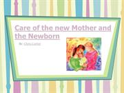 Care of the new Mother and the Newborn