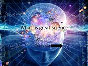 What  is great science
