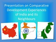 Comparative Development experiences of India and its neighbour countri