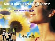 What it takes to become an actress