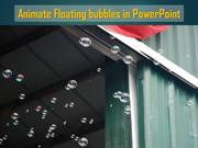 Animate floating bubbles in PowerPoint