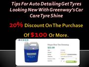 Tips For Auto Detailing Get Tyres Looking New With Greenway's Car Care