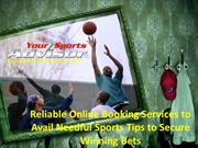 Reliable Online Booking Services to Avail Needful Sports Tips to Secur