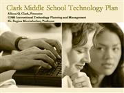 Clark Middle School Technology Plan