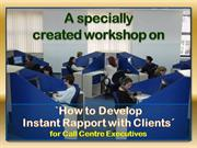 Develop Instant Rapport with Clients - A Workshop for Call Centre Exec
