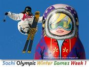 Sochi Winter Games  (part 3 - Week 1)
