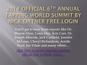 2014 OFFICIAL 6TH ANNUAL TAPPING WORLD SUMMIT BY NICK ORTNER LOGIN