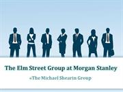 The Michael Shearin Group: The Elm Street Group at Morgan Stanley