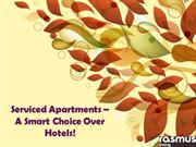 Serviced Apartments – A Smart Choice Over Hotels!