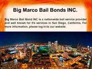 Big Marco Bail Bonds INC. Expert in Criminal Bail Bond in San Diego