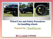 wheel Care and the Safety Procedures for Handling your Wheels