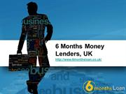 6 Months Money Lenders, UK