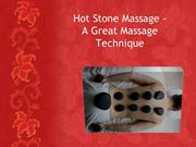 Hot Stone Massage - A Great Massage Technique