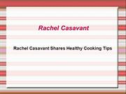 Rachel Casavant Shares Healthy Cooking Tips