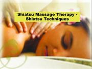 Shiatsu Massage Therapy - Shiatsu Techniques