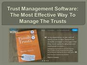 Trust Management Software The Most Effective Way To Manage The Trusts