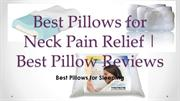 Best Pillow for Neck Pain best pillows reviews