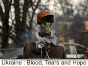Ukraine : Blood, Tears and Hope