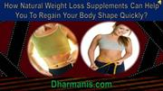 How Natural Weight Loss Supplements Can Help You To Regain Your Body S