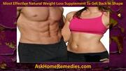 Most Effective Natural Weight Loss Supplement To Get Back In Shape