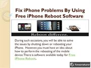 Fix iPhone Problems By Using Free iPhone Reboot Software