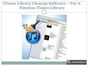 iTunes Library Cleanup Software – For A Flawless iTunes Library