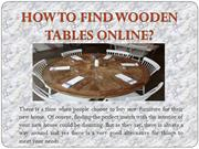 How to Find Wooden table online