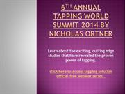 6TH ANNUAL TAPPING WORLD SUMMIT 2014 BY NICHOLAS ORTNER