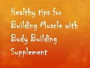 Healthy tips for Building Muscle with Body Building
