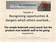 Alertness Lesson 1 Recognizing opportunites & dangers which others ove